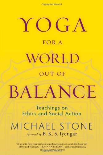 Yoga for a World Out of Balance Teachings on Ethics and Social Action  2009 edition cover