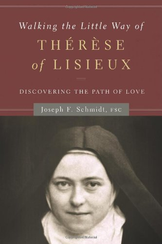 Walking the Little Way of Th�r�se of Lisieux Discovering the Path of Love  2012 9781593252052 Front Cover