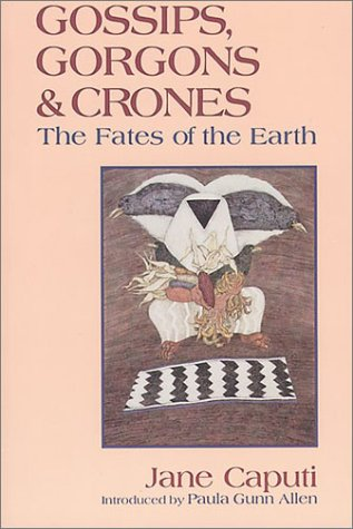 Gossips, Gorgons and Crones The Fates of the Earth  1993 9781879181052 Front Cover