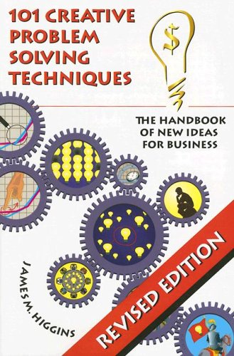 101 Creative Problem Solving Techniques The Handbook of New Ideas for Business 2nd 2006 edition cover