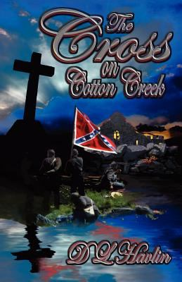 Cross on Cotton Creek   2012 9781938002052 Front Cover
