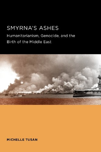 Smyrna's Ashe Humanitarianism, Genocide, and the Birth of the Middle East  2012 edition cover