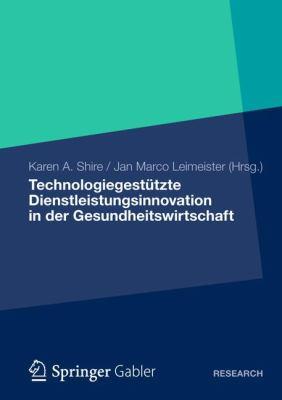 Technologiegestutzte Dienstleistungsinnovation in Der Gesundheitswirtschaft:   2012 9783834935052 Front Cover