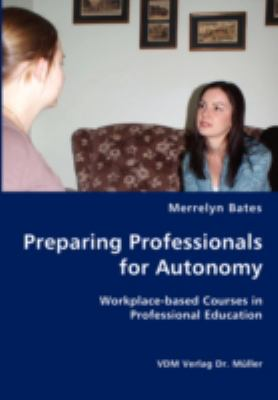 Preparing Professionals for Autonomy  N/A 9783836436052 Front Cover