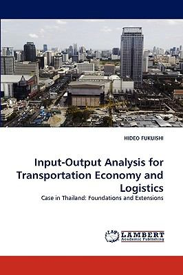 Input-Output Analysis for Transportation Economy and Logistics N/A 9783838388052 Front Cover