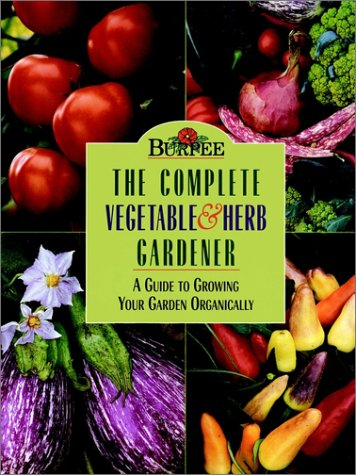 Burpee the Complete Vegetable and Herb Gardener A Guide to Growing Your Garden Organically  1997 edition cover