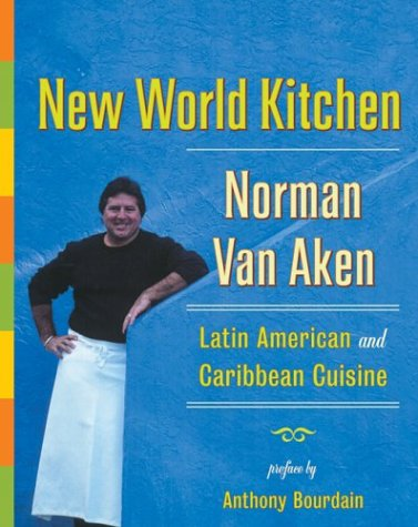 New World Kitchen Latin American and Caribbean Cuisine  2003 9780060185053 Front Cover