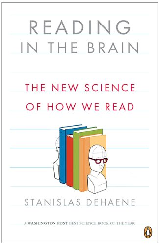 Reading in the Brain The New Science of How We Read  2010 edition cover