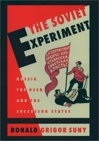 Soviet Experiment Russia, the U. S. S. R. , and the Successor States  1998 edition cover