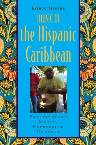 Music in the Hispanic Caribbean Experiencing Music, Expressing Culture  2010 edition cover