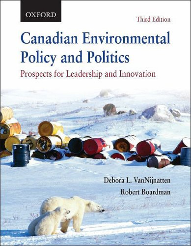 Canadian Environmental Policy and Politics Prospects for Leadership and Innovation 3rd 2009 edition cover