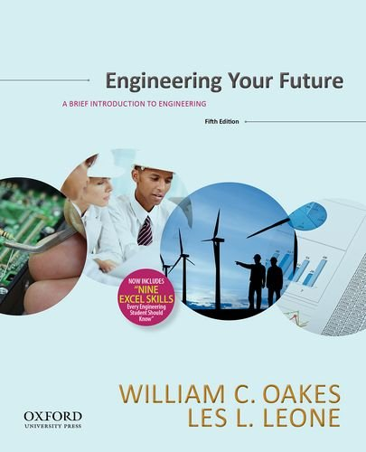 Engineering Your Future A Brief Introduction to Engineering 5th 2014 9780199348053 Front Cover