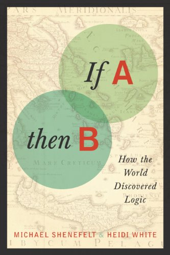 If a, Then B How the World Discovered Logic  2013 edition cover