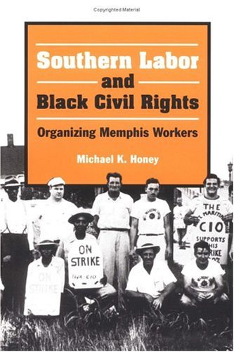 Southern Labor and Black Civil Rights Organizing Memphis Workers  1993 edition cover