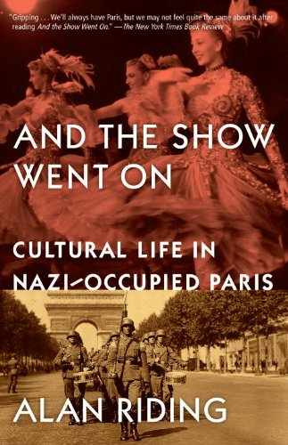And the Show Went On Cultural Life in Nazi-Occupied Paris N/A edition cover