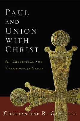 Paul and Union with Christ An Exegetical and Theological Study  2012 edition cover