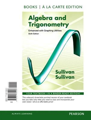 Algebra and Trigonometry Enhanced with Graphing Utilities, Books a la Carte Edition  6th 2013 9780321785053 Front Cover