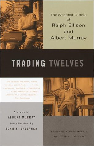 Trading Twelves The Selected Letters of Ralph Ellison and Albert Murray  2001 edition cover