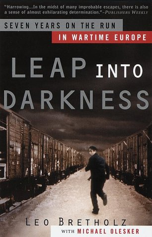 Leap into Darkness Seven Years on the Run in Wartime Europe N/A 9780385497053 Front Cover