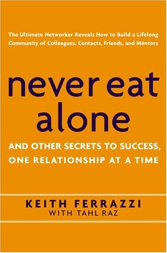 Never Eat Alone And Other Secrets to Success, One Relationship at a Time  2005 edition cover