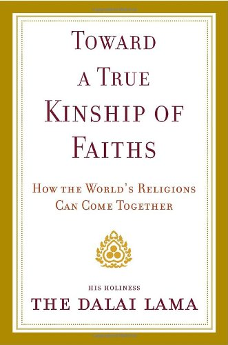 Toward a True Kinship of Faiths How the World's Religions Can Come Together  2010 edition cover