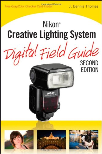Nikon Creative Lighting System - Digital Field Guide  2nd 2010 9780470454053 Front Cover