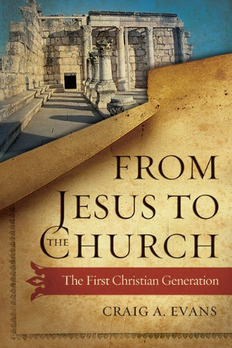From Jesus to the Church The First Christian Generation  2014 edition cover