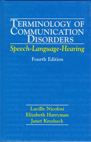 Terminology of Communication Disorders : Speech, Language and Hearing 4th 1996 (Revised) 9780683065053 Front Cover