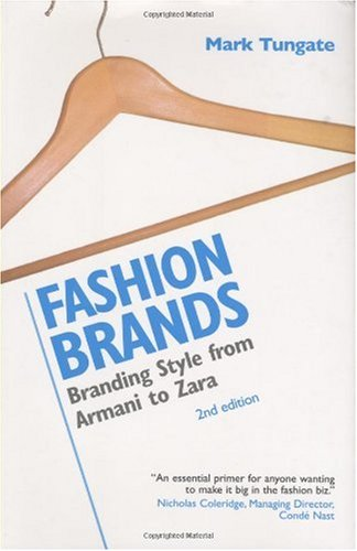 Fashion Brands Branding Style from Armani to Zara 2nd 2008 9780749453053 Front Cover
