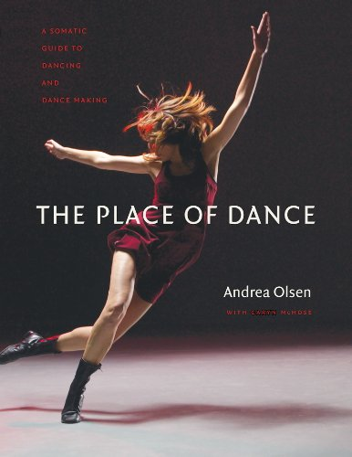 Place of Dance A Somatic Guide to Dancing and Dance Making  2013 edition cover