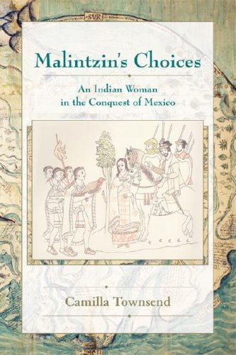 Malintzin's Choices An Indian Woman in the Conquest of Mexico  2006 edition cover