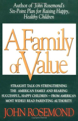 Family of Value A Six-Point Plan for Raising Happy, Healthy Children  1995 edition cover