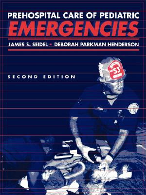 Prehospital Care of Pediatric Emergencies  2nd 1997 (Revised) 9780867205053 Front Cover