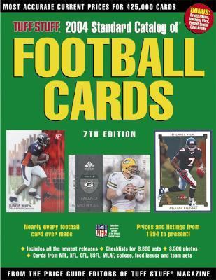 Tuff Stuff 2004 Standard Catalog of Football Cards  7th 2003 (Revised) 9780873497053 Front Cover