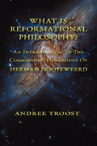What Is Reformational Philosophy: An Introduction to the Cosmonomic Philosophy of Herman Dooyeweerd  0 edition cover