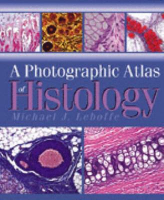 Photographic Atlas of Histology  N/A edition cover