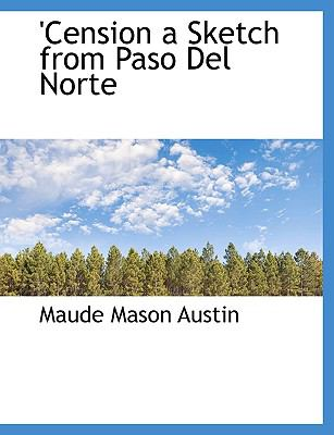 'Cension a Sketch from Paso Del Norte N/A 9781113970053 Front Cover