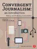 Convergent Journalism: an Introduction Writing and Producing Across Media 2nd 2015 (Revised) edition cover