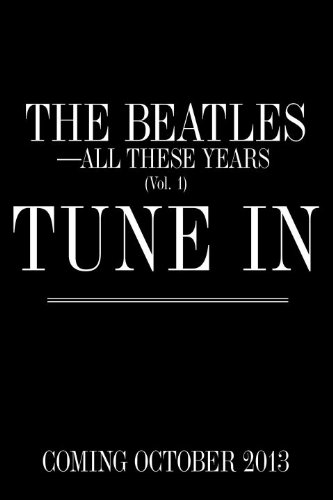 Tune In The Beatles: All These Years  2013 9781400083053 Front Cover
