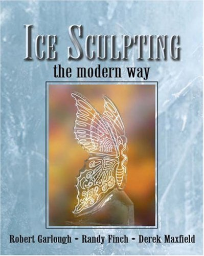 Ice Sculpting the Modern Way   2004 edition cover