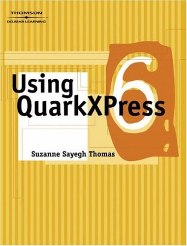 Using QuarkXPress 6  3rd 2004 (Revised) 9781401859053 Front Cover