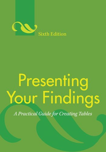 Presenting Your Findings A Practical Guide for Creating Tables 6th 2010 (Revised) edition cover