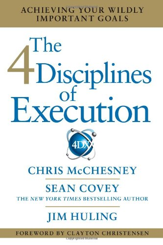 4 Disciplines of Execution Achieving Your Wildly Important Goals  2012 9781451627053 Front Cover