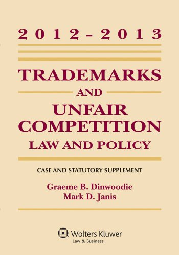 Trademarks and Unfair Competition: Law and Policy 2012-2013  2012 edition cover