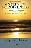 6 Steps to Forgiveness A Live Forgiveness Session with a Step-By-Step Process Large Type 9781489561053 Front Cover
