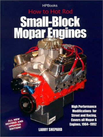 How to Hot Rod Small-Block Mopar Engines High Performance Modifications for Street and Racing - Covers all Mopar a Engines, 1964-1992  2003 (Revised) 9781557884053 Front Cover
