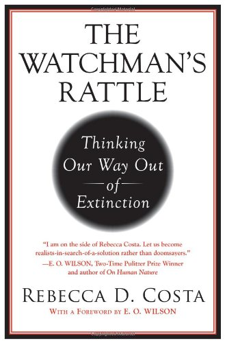 Watchman's Rattle Thinking Our Way Out of Extinction  2010 edition cover