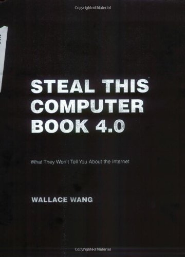 Steal This Computer What They Won't Tell You about the Internet 4th 2006 edition cover