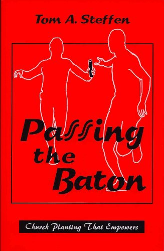 Passing the Baton : Church Planting That Empowers 2nd 1997 (Revised) edition cover