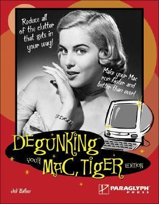 Degunking Your Mac, Tiger Edition   2005 9781933097053 Front Cover